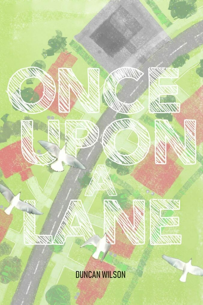 (NEW) Once Upon A Lane (Paperback) by Duncan Wilson