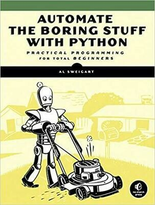 (NEW) Automate The Boring Stuff With Python: Practical Programming For Total Beginners (Paperback) by Al Sweigart