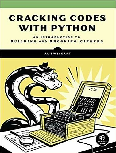 (NEW) Cracking Codes With Python: An Introduction To Building And Breaking Ciphers (Paperback) by Al Sweigart