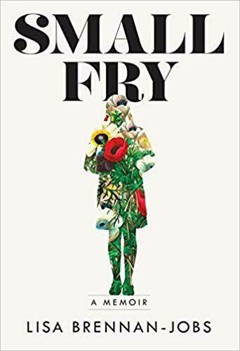 (NEW) Small Fry: A Memoir by Lisa Brennan-Jobs