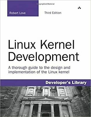 (USED) Linux Kernel Development: A Thorough Guide To The Design And Implementation Of The Linux Kernel (Third Edition) by Robert Love
