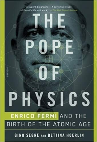 (USED) The Pope Of Physics: Enrico Fermi And The Birth Of The Atomic Age (Paperback) by Gino Segré & Bettina Hoerlin