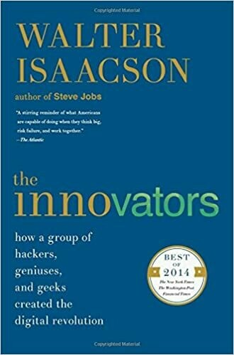 (NEW) The Innovators: How A Group Of Hackers, Geniuses, And Geeks Created The Digital Revolution by Walter Isaacson