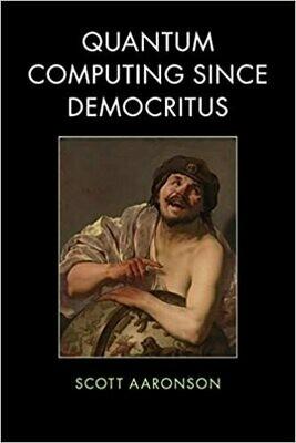 (NEW) Quantum Computing Since Democritus (Paperback) by Scott Aaronson