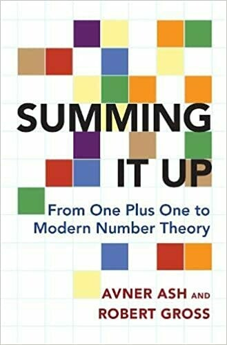 (NEW) Summing It Up: From One Plus One To Modern Number Theory (Paperback) by Avner Ash & Robert Gross