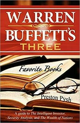 (NEW) Warren Buffett's Three Favorite Books: A Guide To The Intelligent Investor, Security Analysis And The Wealth Of Nations (Paperback) by Preston Pysh