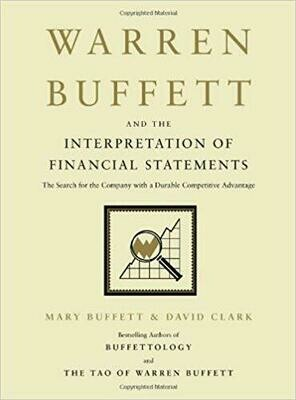 (NEW) Warren Buffett And The Interpretation Of Financial Statements: The Search For The Company With A Durable Competitive Advantage (Hardcover) by Mary Buffett & David Clark