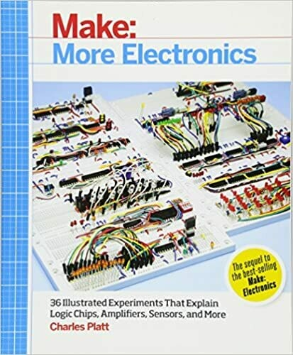 (USED) Make: More Electronics (36 Illustrated Experiments That Explain Logic Chips, Amplifiers, Sensors, And More) (Second Edition) (Paperback) by Charles Platt