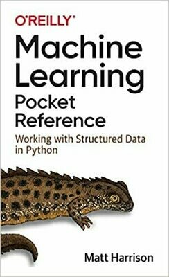 (USED) Machine Learning Pocket Reference: Working With Structured Data In Python (Paperback) by Matt Harrison