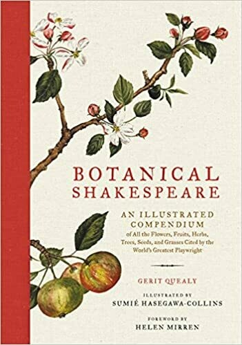 (NEW) Botanical Shakespeare: An Illustrated Compendium Of All The Flowers, Fruits, Herbs, Trees, Seeds, And Grasses... (Hardcover) by Gerit Quealy