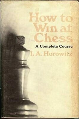 (USED) Horowitz, I.A. - How To Win At Chess: A Complete Course