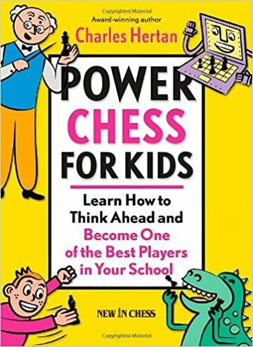 (NEW) Power Chess For Kids: Learn How To Think Ahead And Become One Of The Best Players In Your School (Paperback) by Charles Hertan