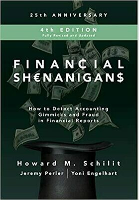 (NEW) Financial Shenanigans: How To Detect Accounting Gimmicks And Fraud In Financial Reports (Hardcover) by Howard Schilit, Jeremy Perler & Yoni Engelhart