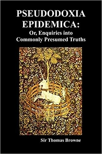 (NEW) Pseudodoxia Epidemica: Or, Enquiries Into Commonly Presumed Truths (Paperback) by Sir Thomas Browne