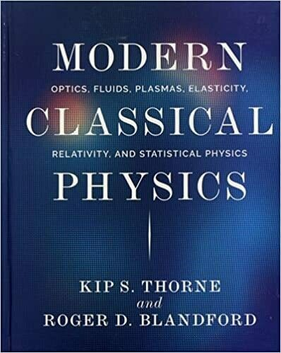 (USED) Modern Classical Physics: Optics, Fluids, Plasmas, Elasticity, Relativity, And Statistical Physics (Hardcover) by Kip Thorne & Roger Blanford