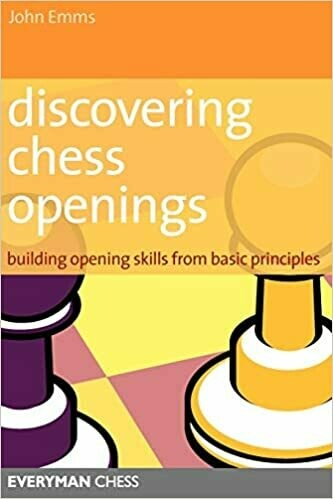 (NEW) Discovering Chess Openings: Building Opening Skills From Basic Principles (Paperback) by John Emms