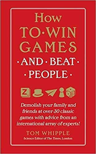 (USED) How To Win Games And Beat People: Demolish Your Family And Friends At Over 30 Classic Games... (Hardcover) by Tom Whipple