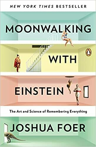 (NEW) Moonwalking With Einstein: The Art And Science Of Remembering Everything (Paperback) by Joshua Foer