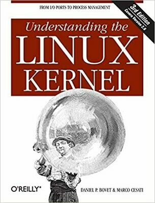 (USED) Bovet & Cesati - Understanding The Linux Kernel (3rd Edition - Covers Version 2.6)
