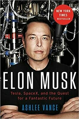 (NEW) Elon Musk: Tesla, SpaceX, And The Quest For A Fantastic Future (Paperback) by Ashlee Vance