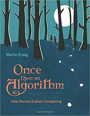 (NEW) Once Upon An Algorithm: How Stories Explain Computing (Hardcover) by Martin Erwig
