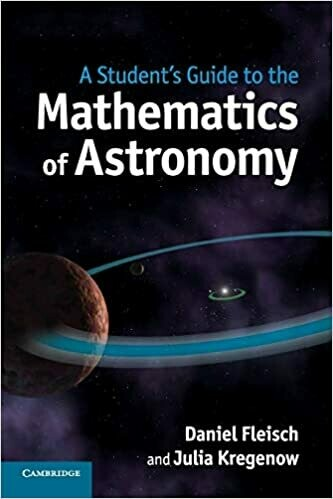 (USED) A Student's Guide To The Mathematics Of Astronomy (Paperback) by Fleisch & Kregenow