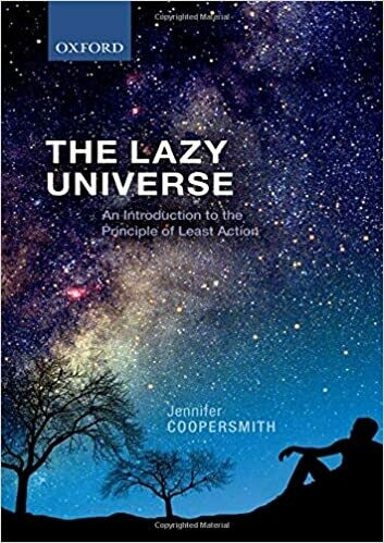 (NEW) The Lazy Universe: An Introduction To The Principle Of Least Action (Hardcover) by Jennifer Coopersmith