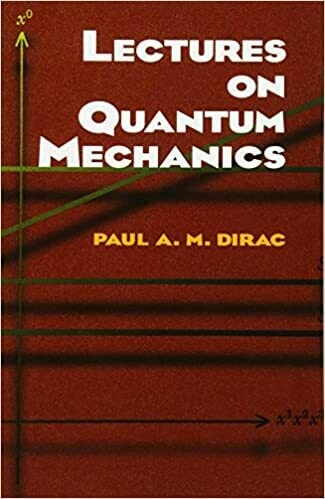 (NEW) Lectures On Quantum Mechanics (Illustrated Edition)(Paperback) by Paul A.M. Dirac
