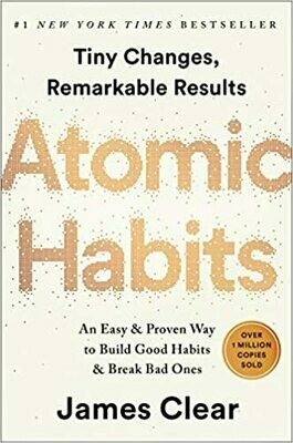 (NEW) Atomic Habits: An Easy & Proven Way To Build Good Habits & Break Bad Ones (Hardcover) by James Clear