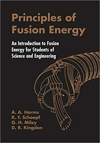(NEW) Principles Of Fusion Energy: An Introduction To Fusion Energy For Students Of Science And Engineering (Paperback) by A. A. Harms, K. F. Schoepf, G. H. Miley & D. R. Kingdom
