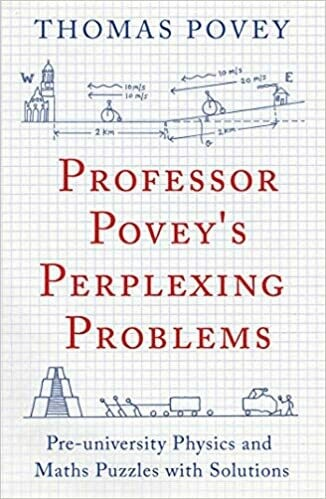 (USED) Professor Povey's Perplexing Problems: Pre-University Physics And Maths Puzzles With Solutions (Paperback) by Thomas Povey