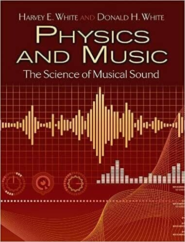 (NEW) Physics And Music: The Science Of Musical Sound (Paperback) by Harvey E. White & Donald H. White