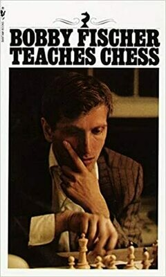 (NEW) Bobby Fischer Teaches Chess (Hardcover) by Bobby Fischer, Stuart Margulies & Donn Mosenfelder