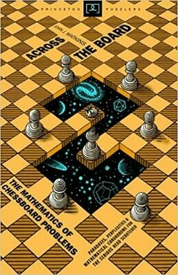 (USED) Across The Board: The Mathematics Of Chessboard Problems (Hardcover) by John J. Watkins