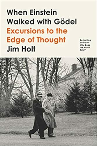 (NEW) When Einstein Walked With Godel: Excursions To The Edge Of Thought (Hardcover) by Jim Holt