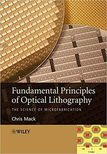 (NEW) Fundamental Principles Of Optical Lithography: The Science Of Microfabrication (Paperback) by Chris Mack