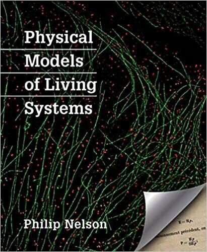 (NEW) Physical Models Of Living Systems (Illustrated Edition)(Paperback) by Philip Nelson