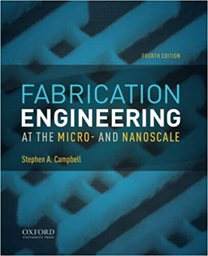 (USED) Fabrication Engineering At The Micro- And Nanoscale (Fourth Edition)(Paperback) by Stephen A. Campbell