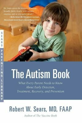 (USED) The Autism Book: What Every Parent Needs To Know About Early Detection, Treatment, Recovery, And Prevention (Sears Parenting Library)(Paperback) by Robert W. Sears, MD