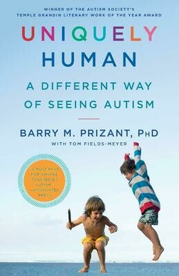 (NEW) Uniquely Human: A Different Way Of Seeing Autism (Paperback) by Barry M. Prizant, PHD with Tom Fields-Meyer