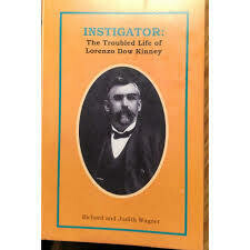 Instigator: The Troubled Life Of  Lorenzo Dow Kinney