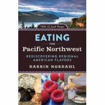 Eating The Pacific Northwest