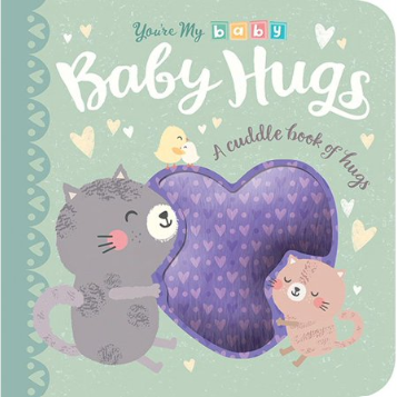 Baby Hugs: A Cuddle Book of Hugs