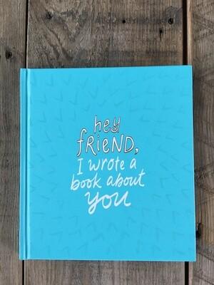 Hey Friend, I Wrote A Book