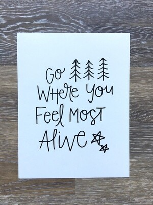 Go Where You Feel Most Alive Print