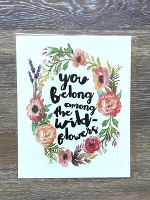You Belong Among Wildflowers Print