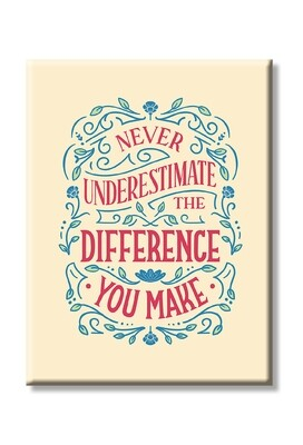 Never Underestimate the Difference