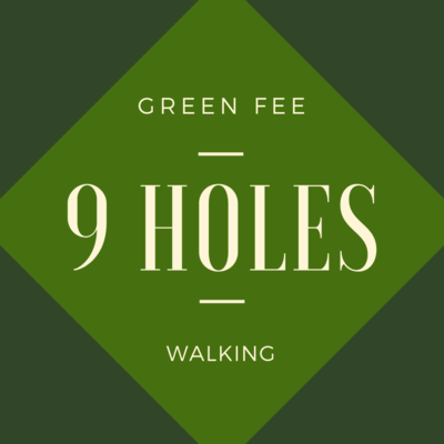 GREEN FEE - 9 holes, walking