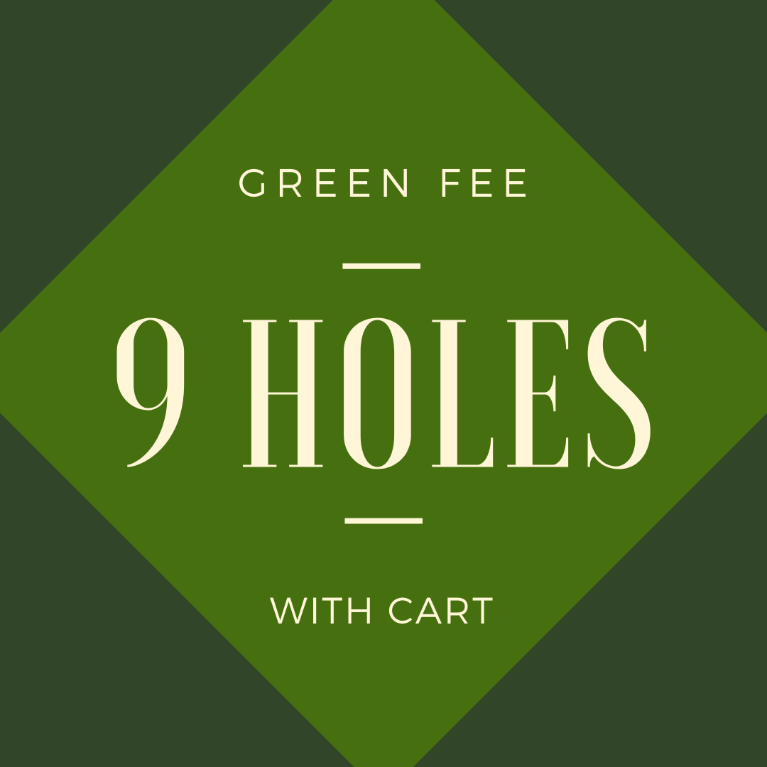 GREEN FEE + CART - 9 holes with cart