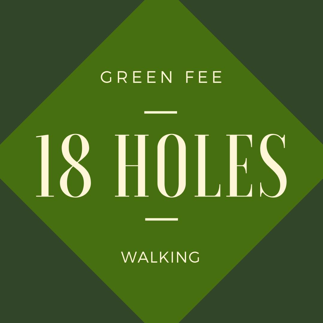GREEN FEE - 18 holes, walking